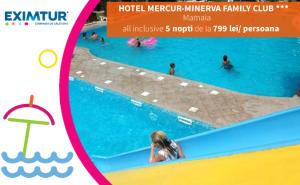 Oferte Litoralul pentru toti, Hotel Mercur Minerva Family Club, Mamaia